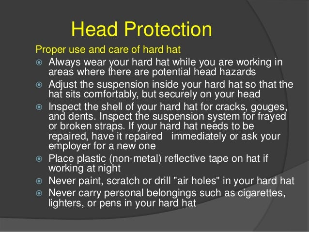 Head Protection Care and Maintenance of Hard Hat  Clean your hard hat at least once a month by soaking it in a solution o...