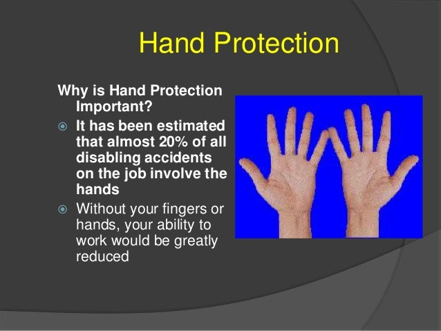 Hand Protection Types of Hand Hazards  Traumatic Injuries  Contact Injuries  Repetitive Motion Injuries