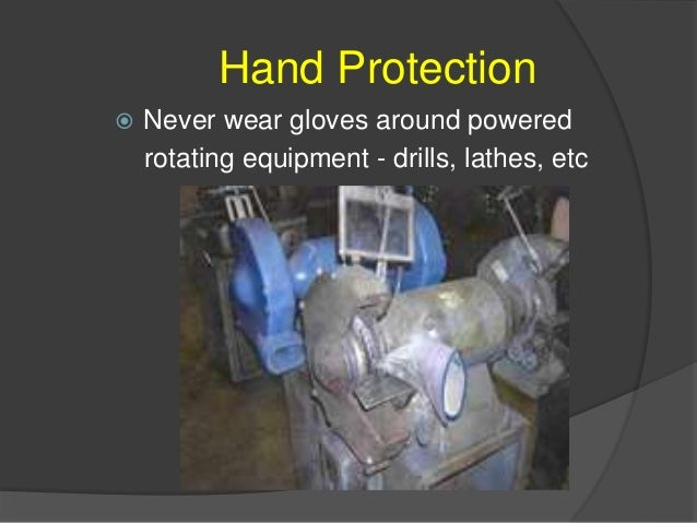 Hand Protection Types of Hand PPE  GLOVES Metal Mesh Gloves Leather Gloves Vinyl and Neoprene Gloves Rubber Gloves Padded...