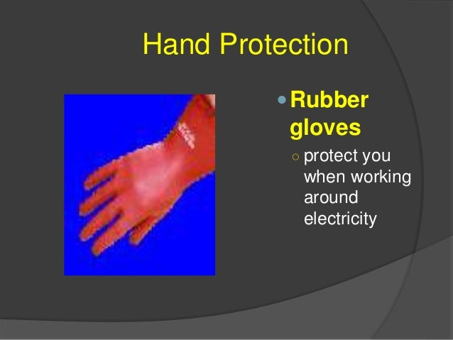 Hand Protection Padded cloth gloves ○ protect your hands from sharp edges, silvers, dirt, and vibration.