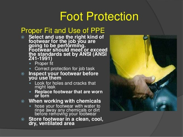 Foot Protection TYPES OF FOOT PPE Safety Shoes and Boots ○ Steel Toe Footwear ○ Metatarsal Footwear ○ Reinforced Sole Foot...