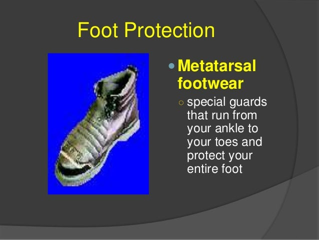 Foot Protection Reinforced sole footwear ○ metal reinforcement that protects your foot from punctures