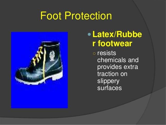 Foot Protection  Safety Shoes and Boots PVC footwear ○ protects your feet against moisture and improves traction