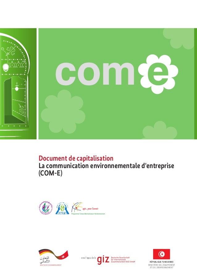 com e Document de capitalisation La communication environnementale d'entreprise (COM-E) avec l'appui de la RÉPUBLIQUE TUNI...