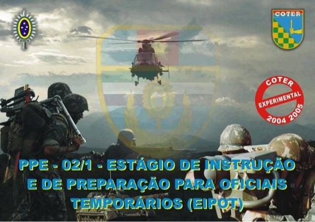 1.00 PPE-02/1 - ESTÁGIO DE INSTRUÇÃO E DE PREPARAÇÃO PARA OFICIAIS TEMPORÁRIOS (EIPOT) SEM OBJETIVSEM OBJETIVSEM OBJETIVSE...