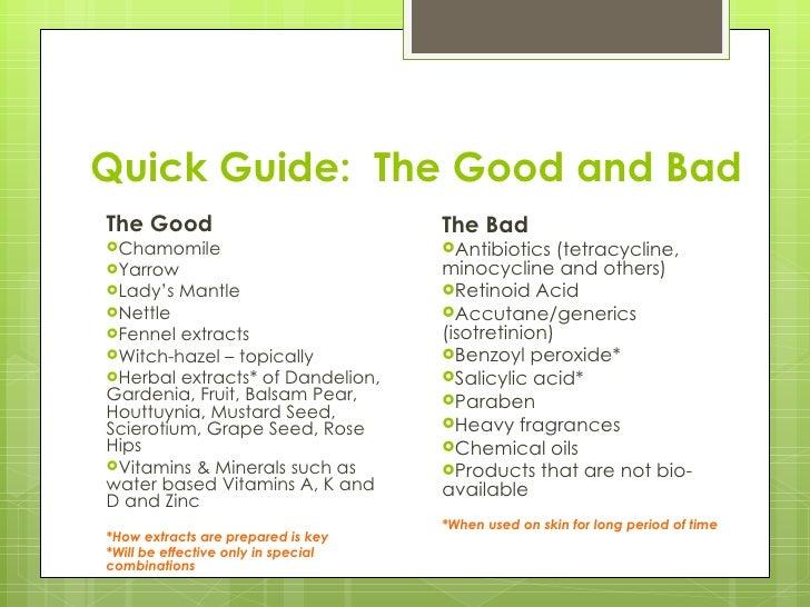 Quick Guide:  The Good and Bad <ul><li>The Good </li></ul><ul><li>Chamomile </li></ul><ul><li>Yarrow </li></ul><ul><li>Lad...