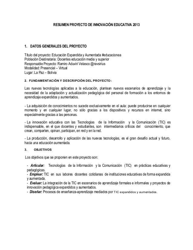 RESUMEN PROYECTO DE INNOVACIÓN EDUCATIVA 20131. DATOS GENERALES DEL PROYECTOTítulo del proyecto: Educación Expandida y Aum...