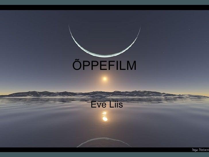 ÕPPEFILM Eve Liis