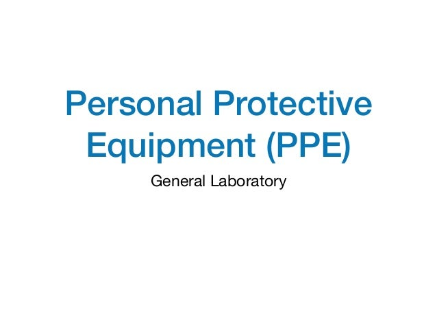 Personal Protective Equipment (PPE) General Laboratory