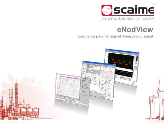 eNodView Logiciel de paramétrage et d'analyse du signal