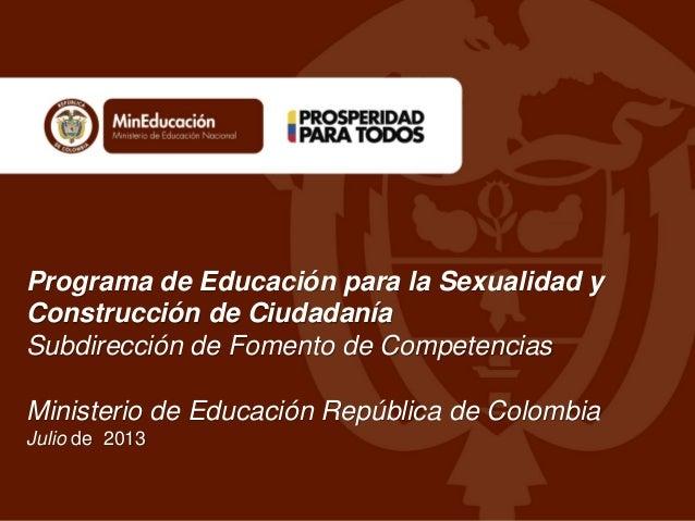 Programa de Educación para la Sexualidad y Construcción de Ciudadanía Subdirección de Fomento de Competencias Ministerio d...