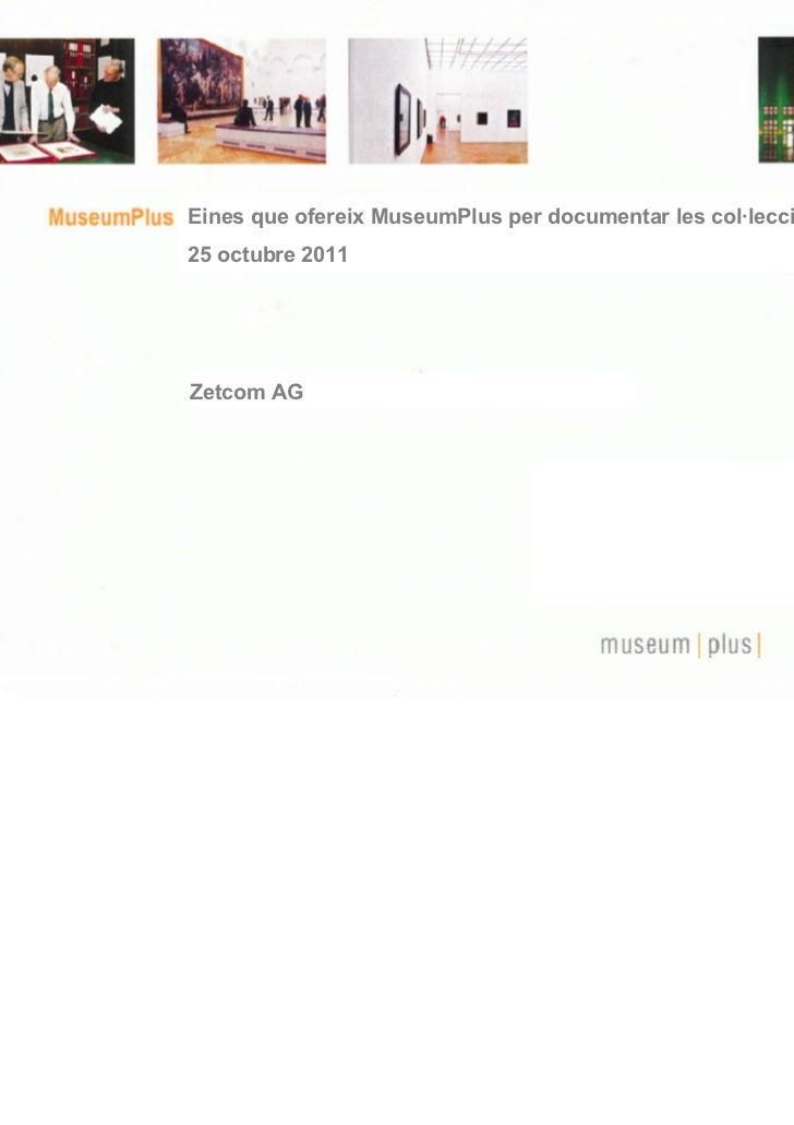 Eines que ofereix MuseumPlus per documentar les col·leccions25 octubre 2011Zetcom AG