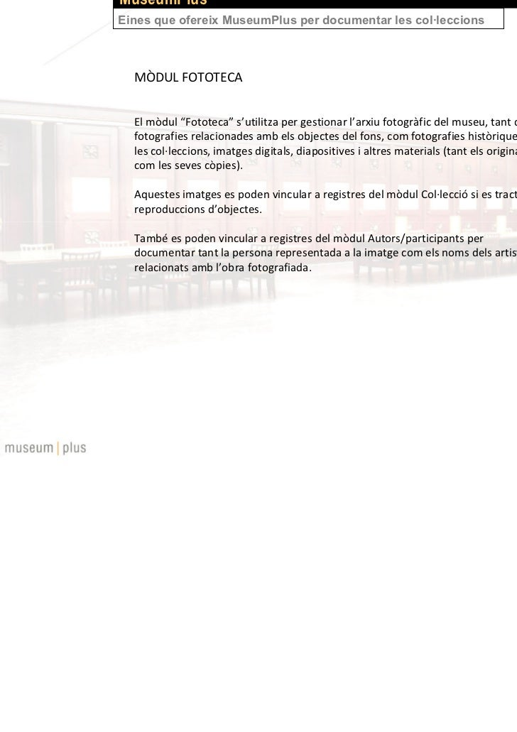 """MuseumPlusEines que ofereix MuseumPlus per documentar les col·leccions  MÒDUL FOTOTECA  El mòdul """"Fototeca"""" s'utilitza per..."""