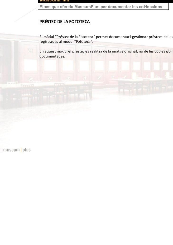 """MuseumPlusEines que ofereix MuseumPlus per documentar les col·leccionsMÒDUL COMANDA FOTOTECAEl mòdul """"Comanda Fototeca"""" pe..."""