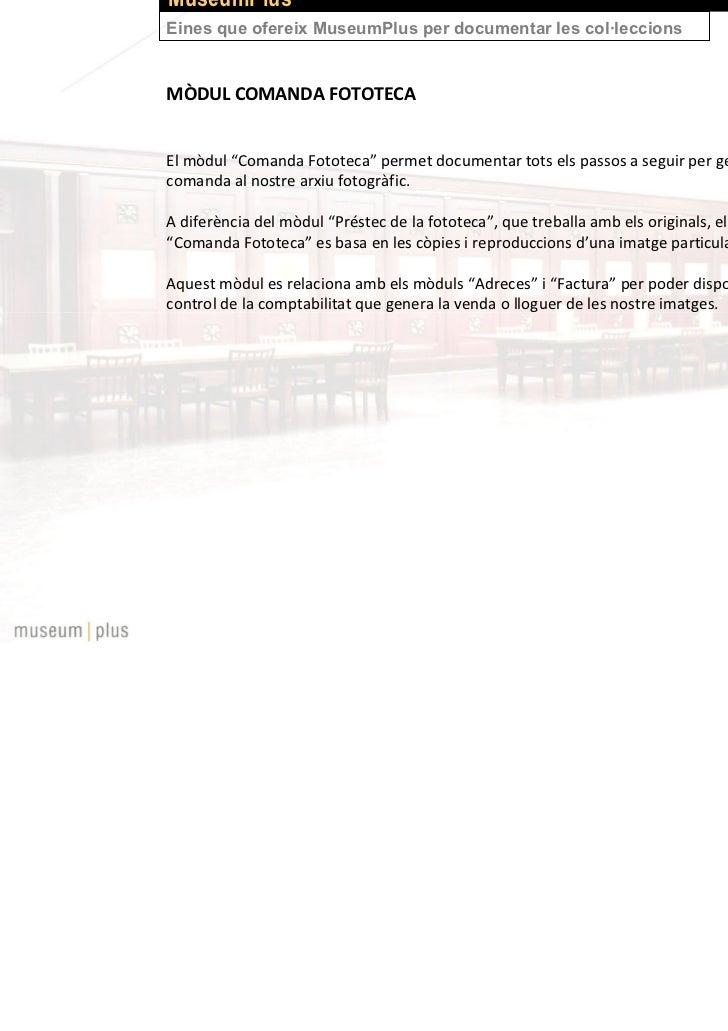 MuseumPlusEines que ofereix MuseumPlus per documentar les col·leccionsPRESÈNCIA A INTERNET:eMuseumPlus: Permet publicar le...