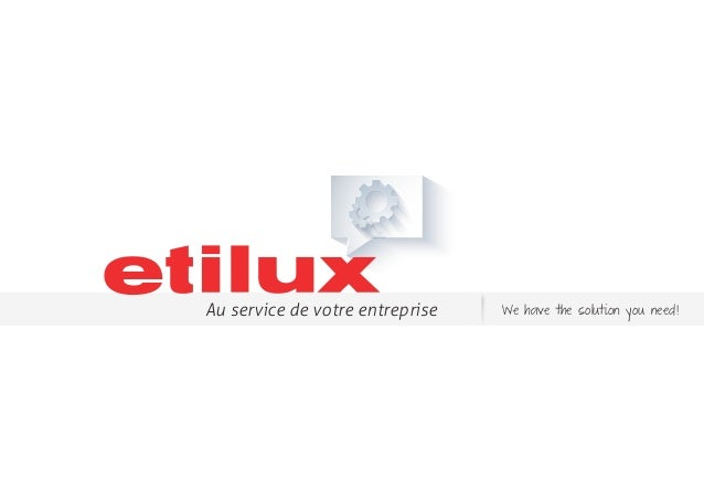 Au service de votre entreprise We have the solution you need!