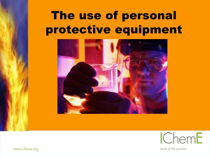 The use of personal protective equipment