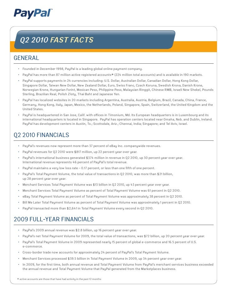 Q2 2010 FAST FACTS  GENERAL  •	 Founded	in	December	1998,	PayPal	is	a	leading	global	online	payment	company.	  •	 PayPal	h...