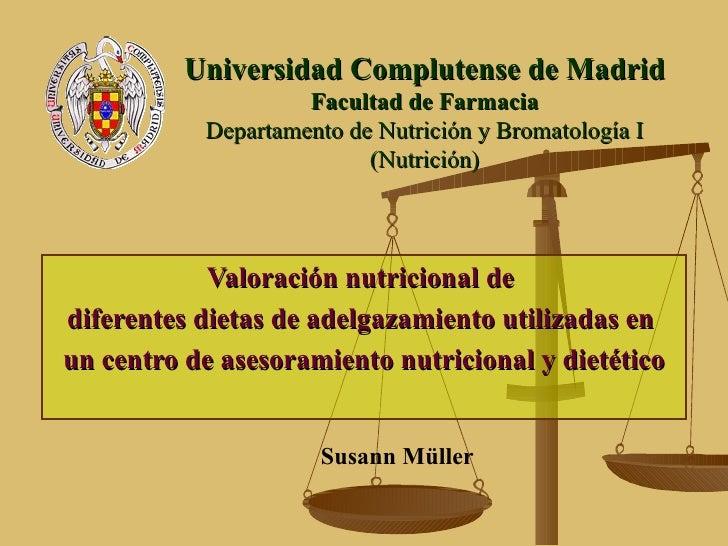 Universidad Complutense de Madrid Facultad de Farmacia Departamento de Nutrición y Bromatología I (Nutrición) Valoración n...