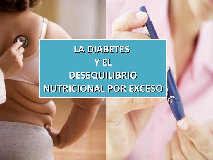 LA DIABETES  Y EL DESEQUILIBRIO NUTRICIONAL POR EXCESO