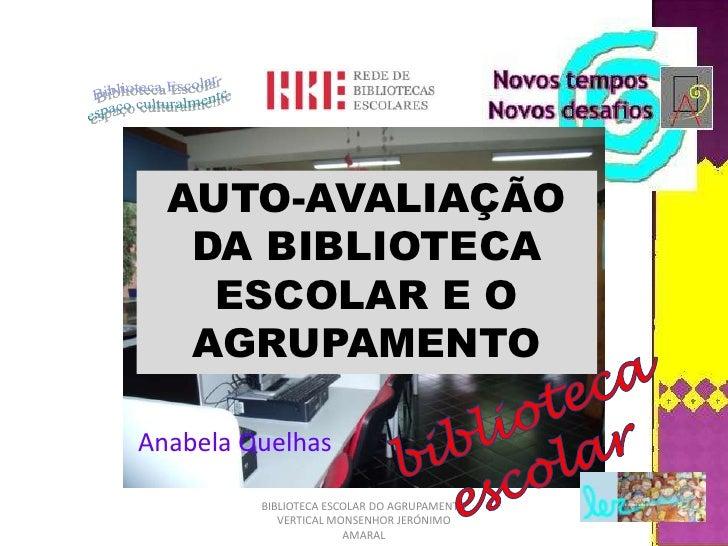 BIBLIOTECA ESCOLAR DO AGRUPAMENTO VERTICAL MONSENHOR JERÓNIMO AMARAL<br />Biblioteca Escolar<br />espaço culturalmente<br ...