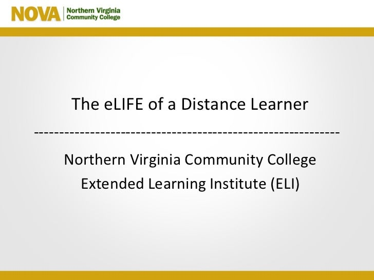 The eLIFE of a Distance Learner ------------------------------------------------------------ Northern Virginia Community C...