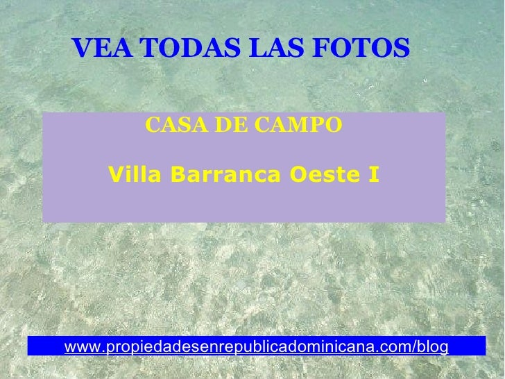 VEA TODAS LAS FOTOS  CASA DE CAMPO Villa Barranca Oeste I www.propiedadesenrepublicadominicana.com/blog