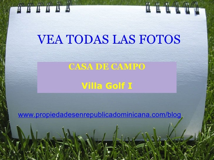 VEA TODAS LAS FOTOS CASA DE CAMPO Villa Golf I www.propiedadesenrepublicadominicana.com/blog
