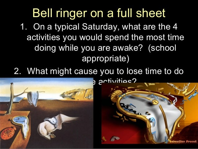 Bell ringer on a full sheet 1. On a typical Saturday, what are the 4 activities you would spend the most time doing while ...