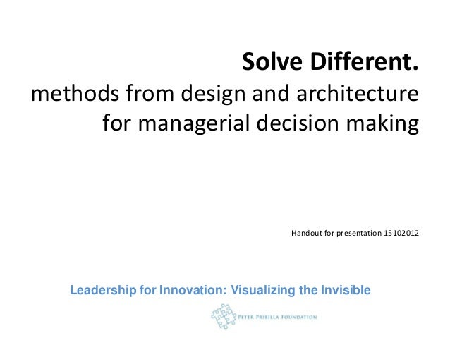 Solve Different.methods from design and architecture     for managerial decision making                                   ...