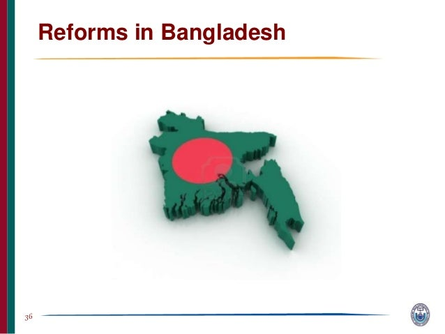 administrative reform in bd This paper explores the interplay between politics and administrative reform in bangladesh by drawing some perspectives from other developing countries it covers the period both before and after democratization of the country, hinging around the events of 1991, and thus provides the opportunity for comparisons.