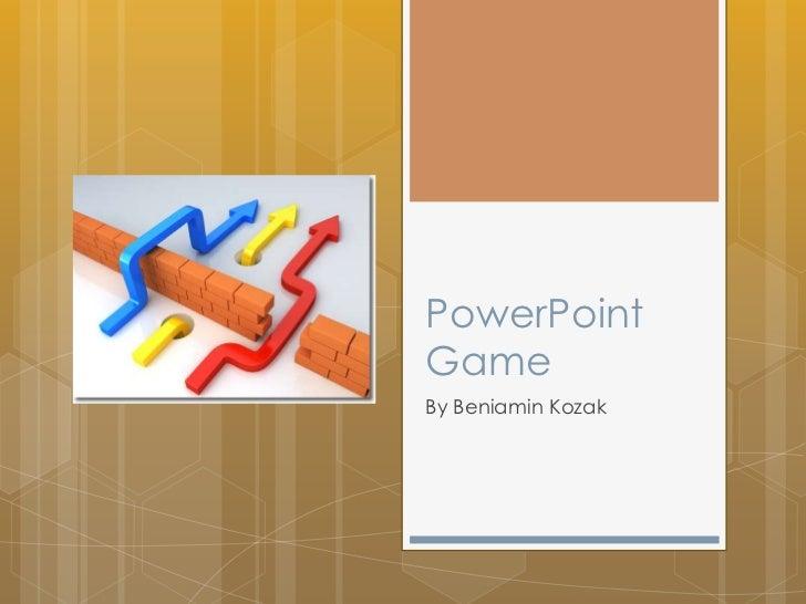 PowerPointGameBy Beniamin Kozak
