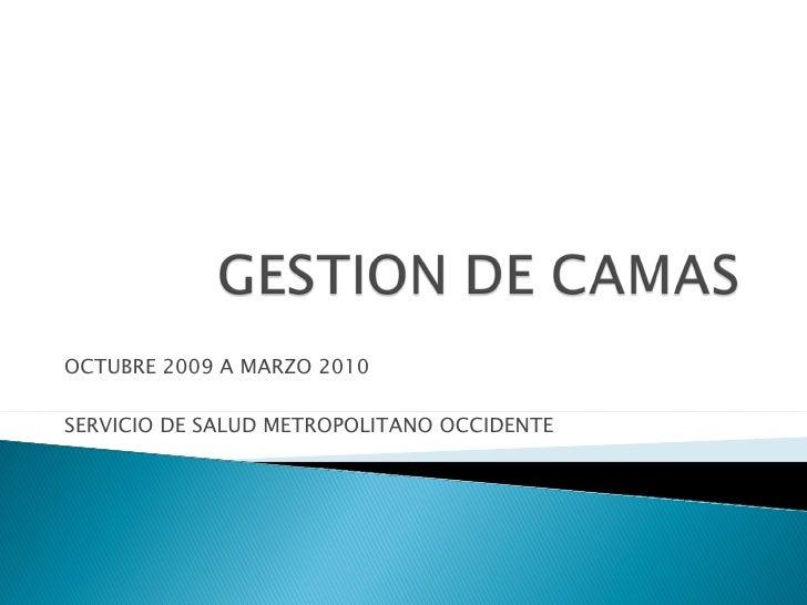 OCTUBRE 2009 A MARZO 2010 SERVICIO DE SALUD METROPOLITANO OCCIDENTE