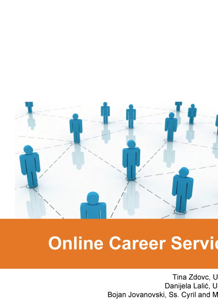 Online Career Services Tina Zdovc, University of Ljubljana Danijela Lalić, University of Novi Sad Bojan Jovanovski, Ss. Cy...
