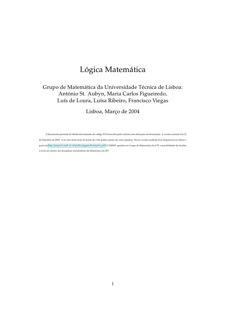 Lógica Matemática   Grupo de Matemática da Universidade Técnica de Lisboa:        António St. Aubyn, Maria Carlos Figueire...