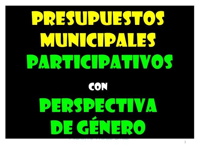 1 Presupuestos Municipales Participativos con Perspectiva de Género