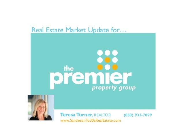 Real Estate Market Update for…       CTeresa Turner, REALTOR              (850) 933-7899         www.SandestinTo30aRealEst...