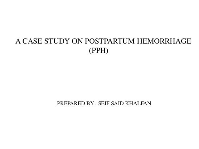 post partum haemorrhage pph essay Comparative effectiveness review number 151 management of postpartum hemorrhage prepared for: agency for healthcare research and quality us department of health and human services.