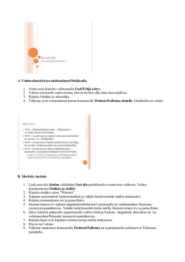 A. Uuden diaesityksen aloittaminen/Otsikkodia   1.   Aloita uusi diaesitys valitsemalla Uusi|Tyhjä esitys.   2.   Valitse ...