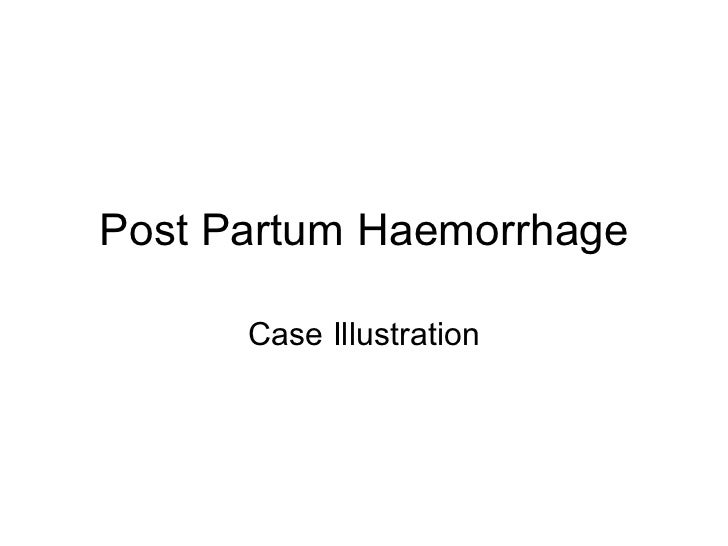 Post Partum Haemorrhage Case Illustration
