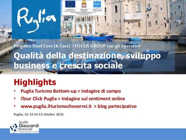 Highlights • Puglia Turismo Bottom-up > Indagine di campo • iTour Click Puglia > Indagine sul sentiment online • www.pugli...