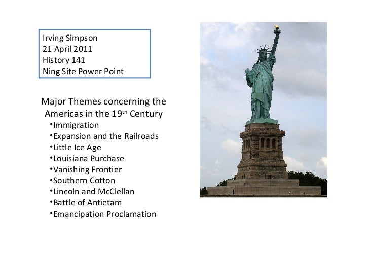 Irving Simpson 21 April 2011 History 141 Ning Site Power Point <ul><li>Major Themes concerning the Americas in the 19 th  ...