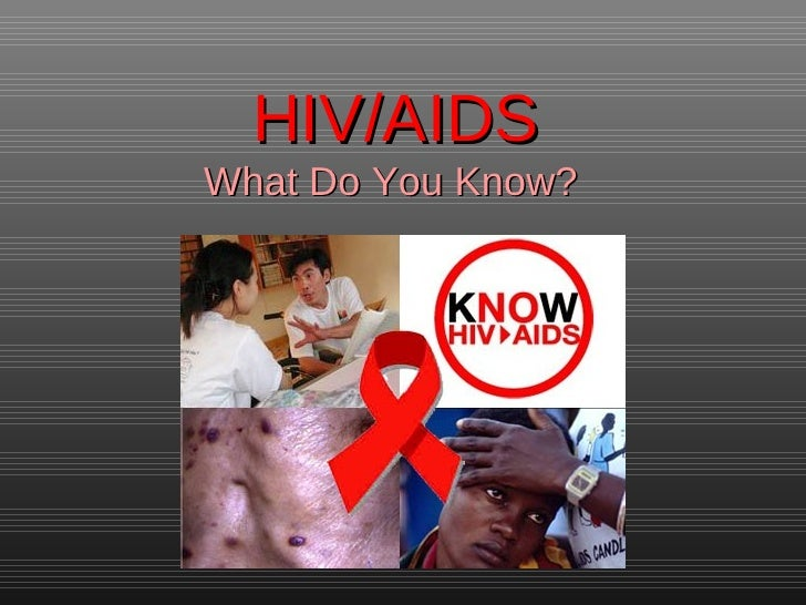 HIV/AIDSWhat Do You Know?