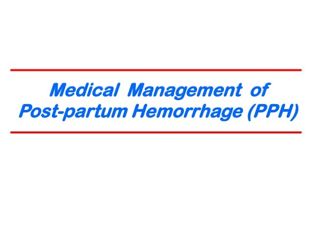 Medical Management of Post-partum Hemorrhage (PPH)