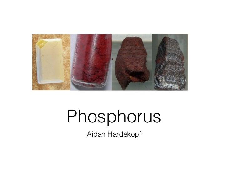 Phosphorus  Aidan Hardekopf