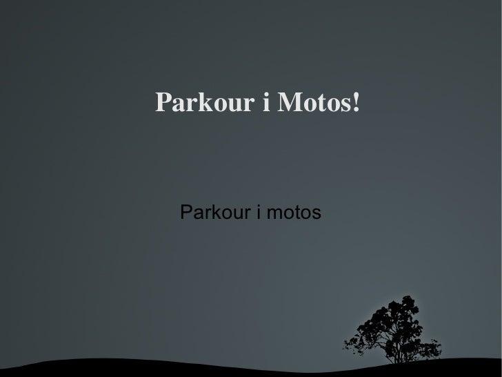 Parkour i Motos! Parkour i motos