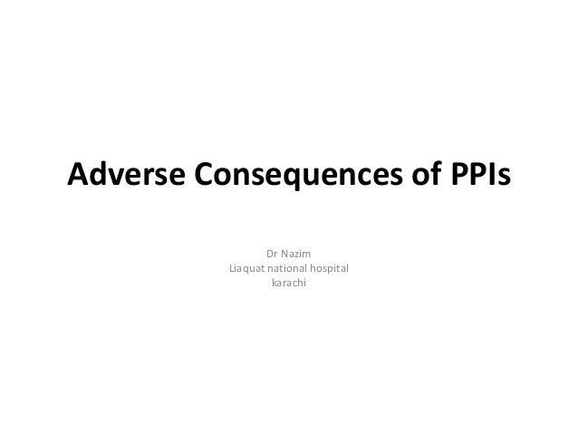 Adverse Consequences of PPIs                  Dr Nazim          Liaquat national hospital                   karachi