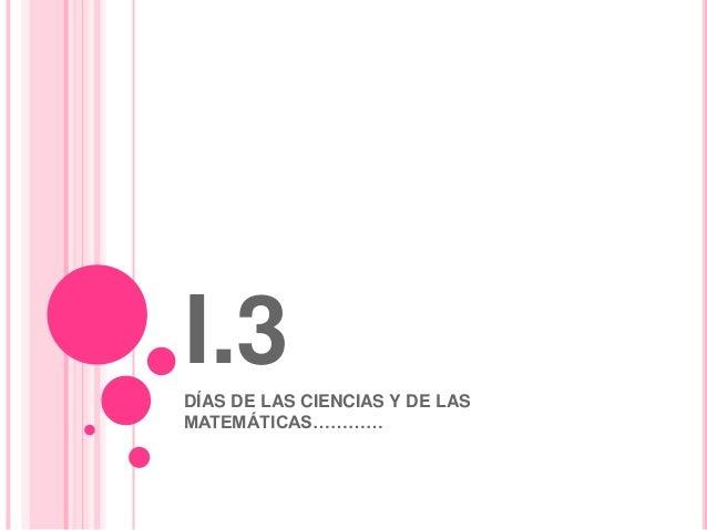 I.3DÍAS DE LAS CIENCIAS Y DE LASMATEMÁTICAS…………