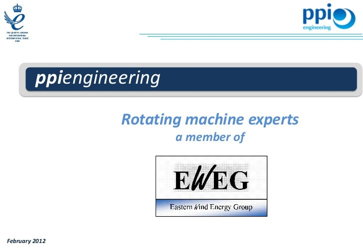 ppiengineering                  Rotating machine experts                          a member ofFebruary 2012