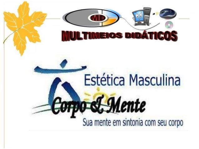 Plano de Negócios: Centro de Estética Masculina Corpo & Mente.